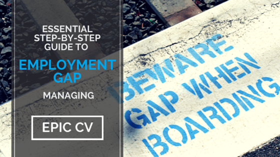 Essential Step-by-Step Guide to Employment Gap Managing - Epic CV